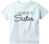 Baby boys I love my Sister cute infant clothing funny baby clothes tee shirt