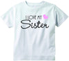 Baby girls I love my Sister cute infant clothing funny baby clothes tee shirt