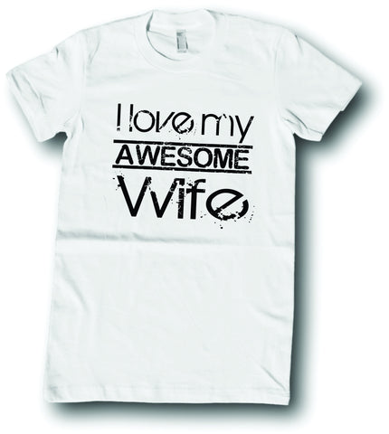 Mens American Apparel I love my awesome wife sweet tee shirt clothes clothing