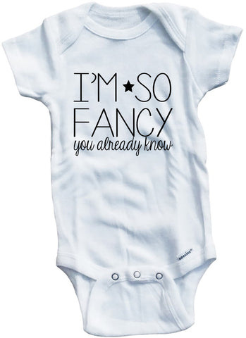 "Adorable Funny Baby Tee Time ""I'm So Fancy You Already Know"" Onesie"