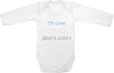 12c8f3a6c I m cute Mom s hot Dad s lucky cute infant clothing funny baby ...