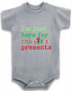 I'm just here for the presents Christmas cute infant clothing funny baby clothes bodysuit one piece romper creeper