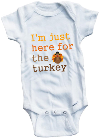 I'm just here for the turkey Thanksgiving cute infant clothing funny baby clothes bodysuit one piece romper creeper