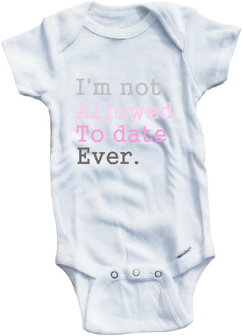 I'm not allowed to date ever cute infant clothing funny baby clothes bodysuit one piece romper creeper