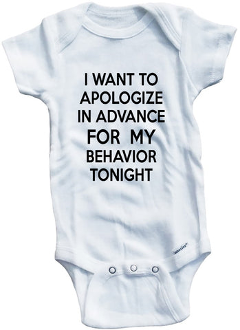 "Funny Adorable Baby Tee Time ""I want to apologize in advanced for my behaviour tonight"" Onesie"