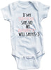 "Funny Adorable Baby Tee Time ""If My Mom Says No My Aunt Will Say Yes"" Baby Onesie"