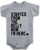"Adorable Baby Tee Time ""Started From The Belly Now I'm Here"" one piece"