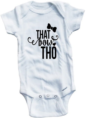 "Adorable Baby Tee Time ""That Bow Tho"" Baby one piece"