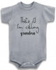 Funny Adorable Baby Tee Time That's It! I'm Calling Grandma Baby Onesie