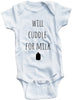 "Adorable Funny Baby Tee Time ""Will Cuddle For Milk"" Onesie"