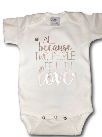 "Rose Gold Adorable Baby Tee Time ""All because two people fell in love"" cute popular Onesie"
