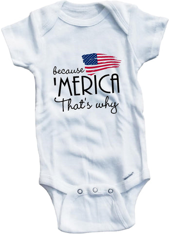 Because 'Merica that's why cute infant clothing funny baby clothes one piece bodysuit romper creeper