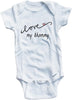 Cursive I love my Mommy cute infant clothing funny baby clothes one piece bodysuit romper creeper