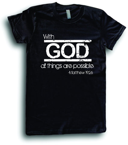 Mens American Apparel With God all things are possible Matthew 19:26 Religious Prayer tee shirt clothes clothing