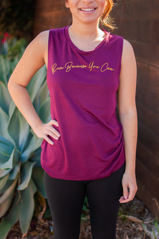 Run Because You Can // Muscle Tank // Gold Imprint