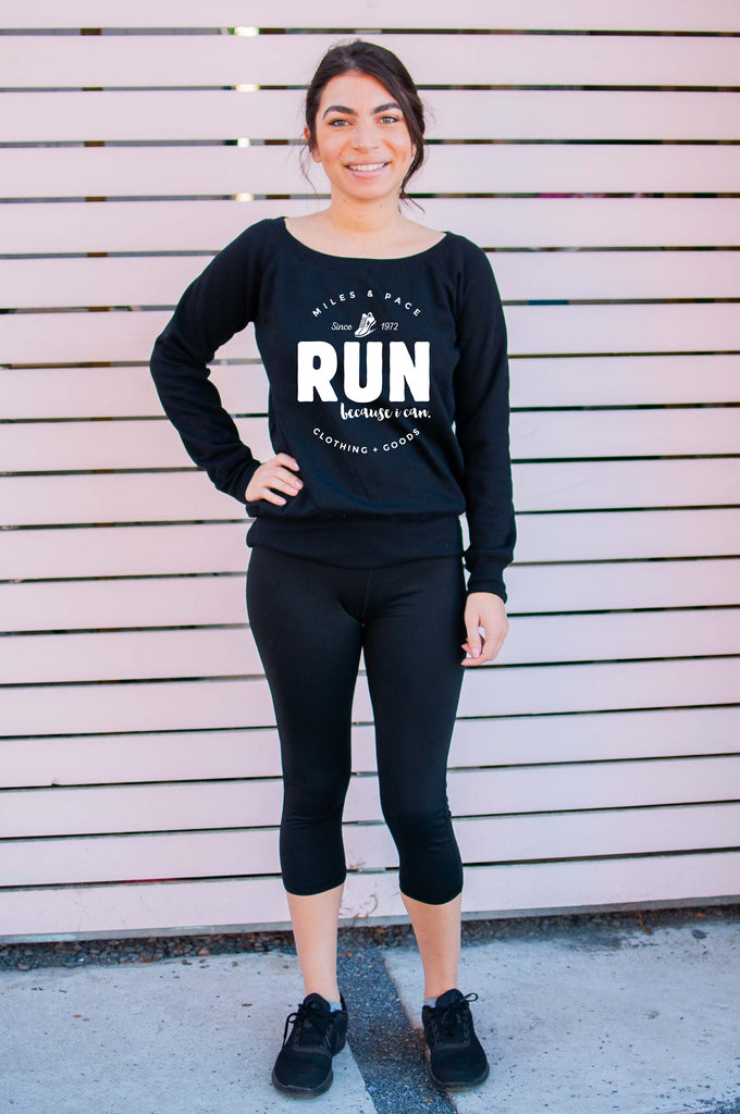 Run Because I Can // Sponge Fleece Sweatshirt