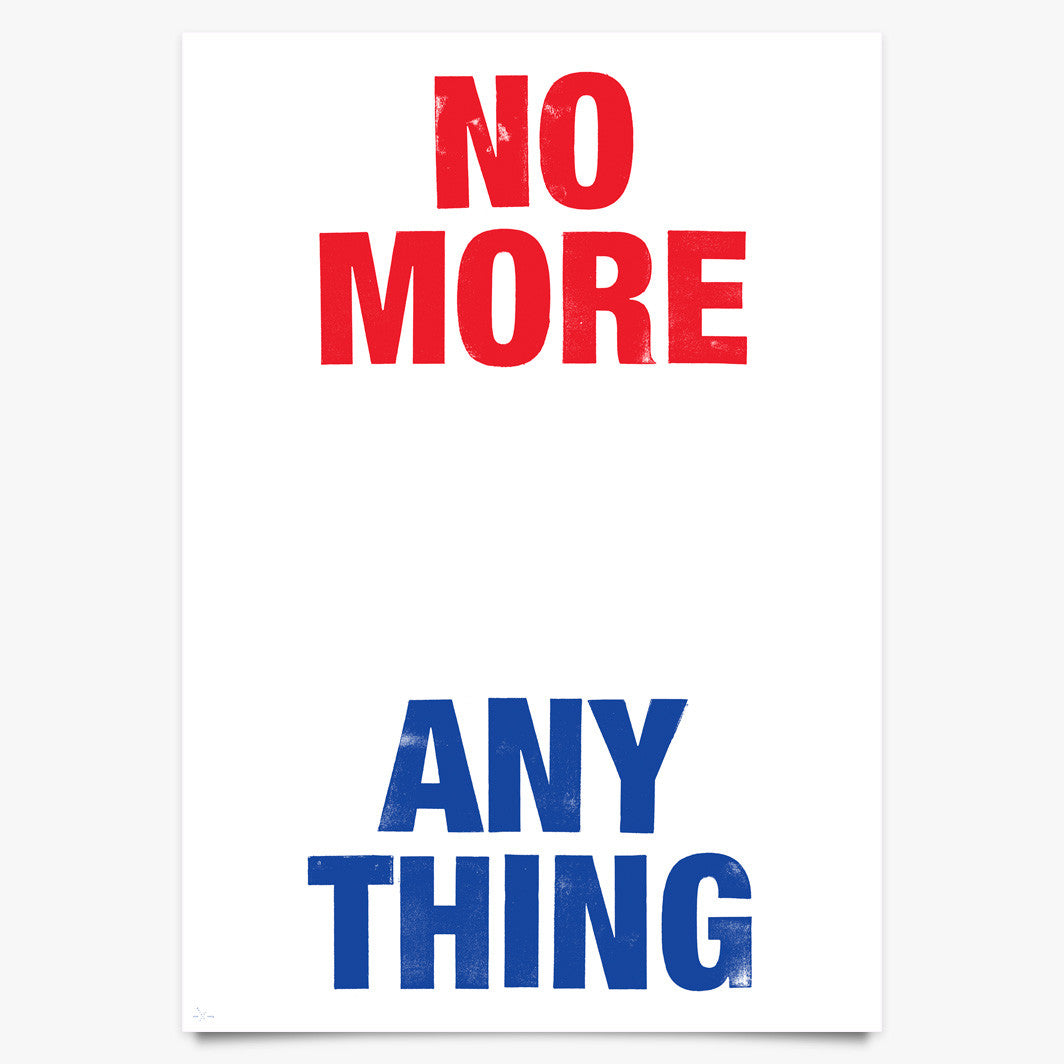 No More Any Thing - Art Print by Eike König | Another Fine Mess