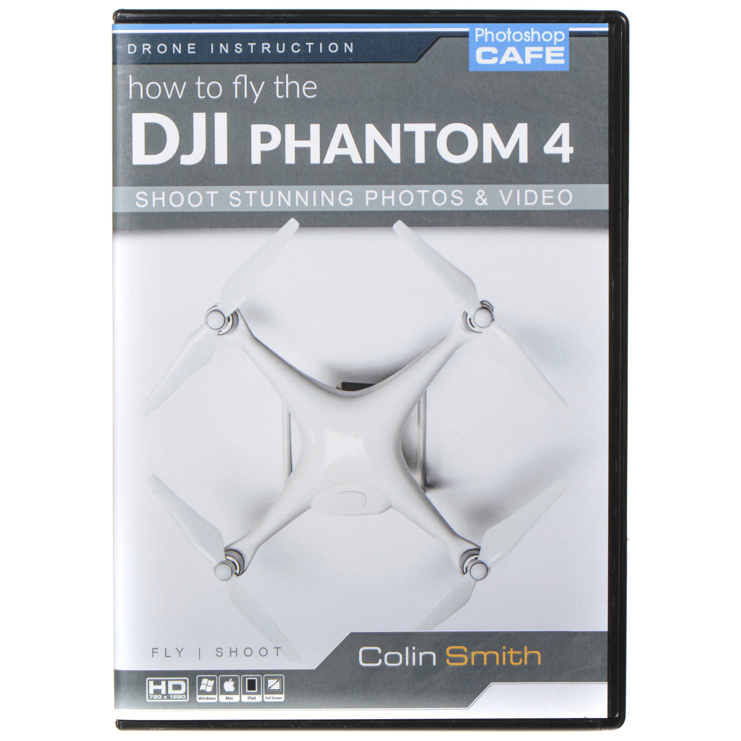 PhotoshopCAFE DVD-ROM: How to Fly DJI Phantom 4 and Shoot Stunning Photos and Videos