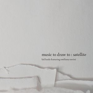 Kid Koala Featuring Emiliana Torrini - Music To Draw To: Satellite