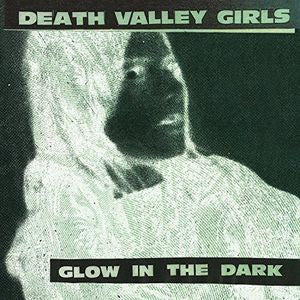 Death Valley Girls - Glow In The Dark LP