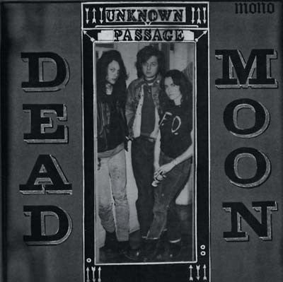 Dead Moon - Unknown Passage LP (MR090LP)