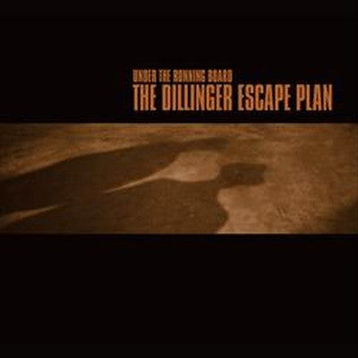 "The Dillinger Escape Plan - Under The Running Board 10"" EP"