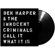 Ben Harper & The Innocent Criminals - Call It What It Is LP (180 Gram)