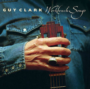 Guy Clark - Workbench Songs LP