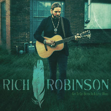 "Rich Robinson - Got To Get Better In A Little While 10"" (Colored Vinyl)"