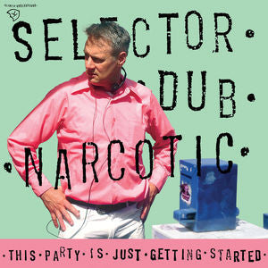 Selector Dub Narcotic - This Party Is Just Getting Started LP