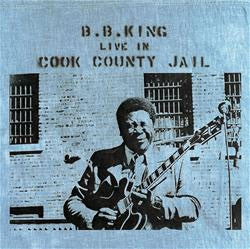 B.B. King - Live In Cook County Jail LP