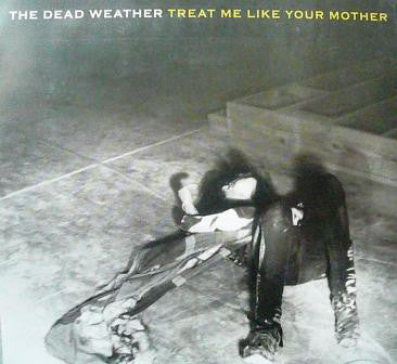 "The Dead Weather - Treat Me Like Your Mother (8"" Ltd Ed Texas Size)"
