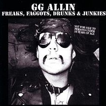GG Allin - Freaks, Faggots, Drunks, & Junkies LP