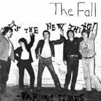 The Fall - It's The New Thing b/w Various Times 7""