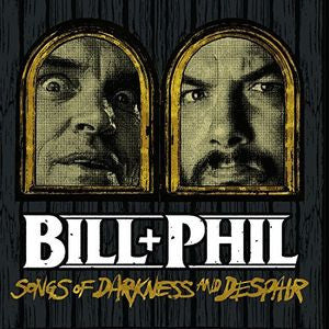 Bill + Phil - Songs Of Darkness And Despair 10""