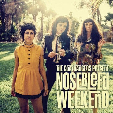Coathangers - Nosebleed Weekend LP