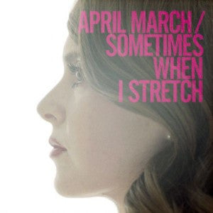 April March - Sometimes When I Stretch 12""