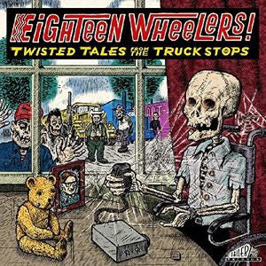 V/A - Eighteen Wheelers! Twisted Tales From The Truck Stop LP