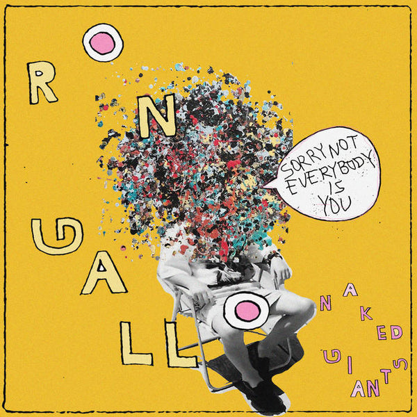 Ron Gallo - Sorry Not Everyone is You / The Age of Information 7""