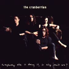 "The Cranberries - ""Everybody Else Is Doing It So Why Cant We LP"