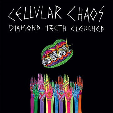 Cellular Chaos - Diamond Teeth Clenched LP