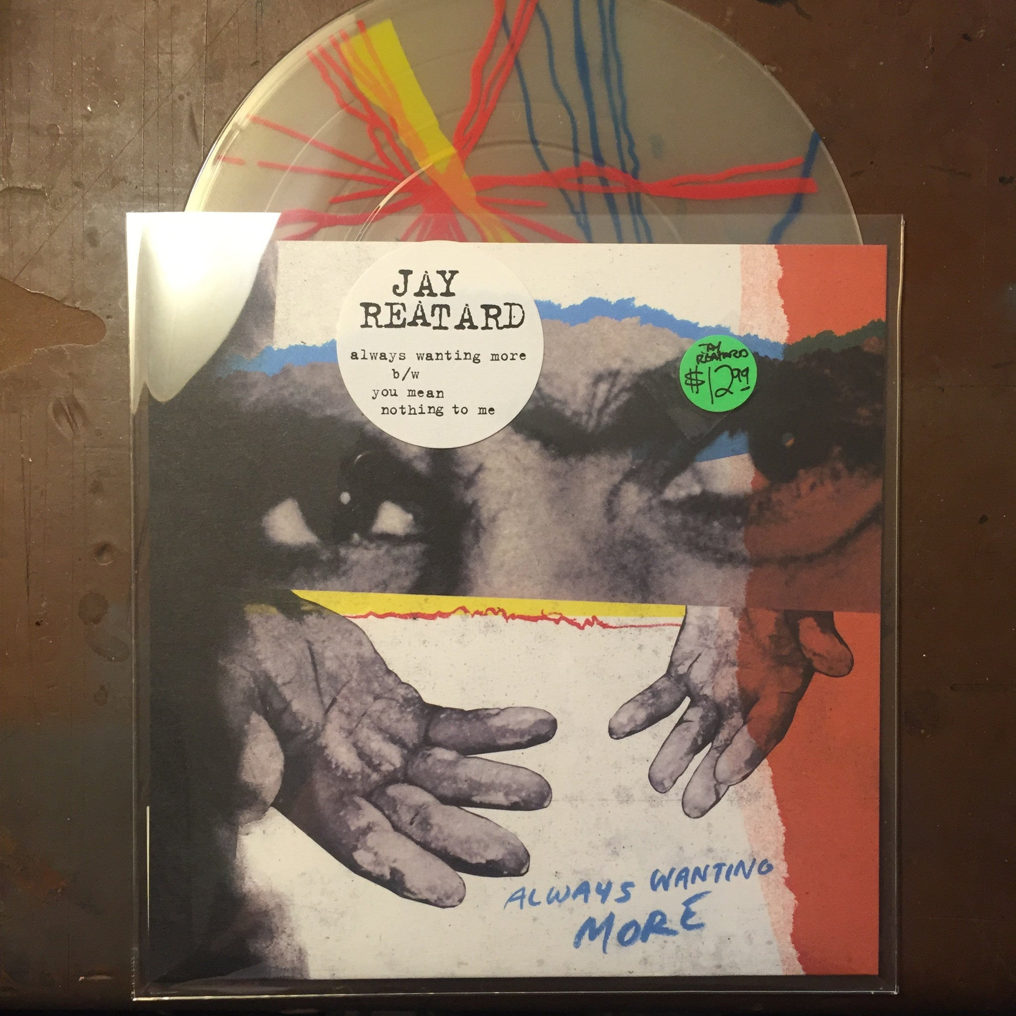 Jay Reatard - Always Wanting More b/w You Mean Nothing To Me 7""