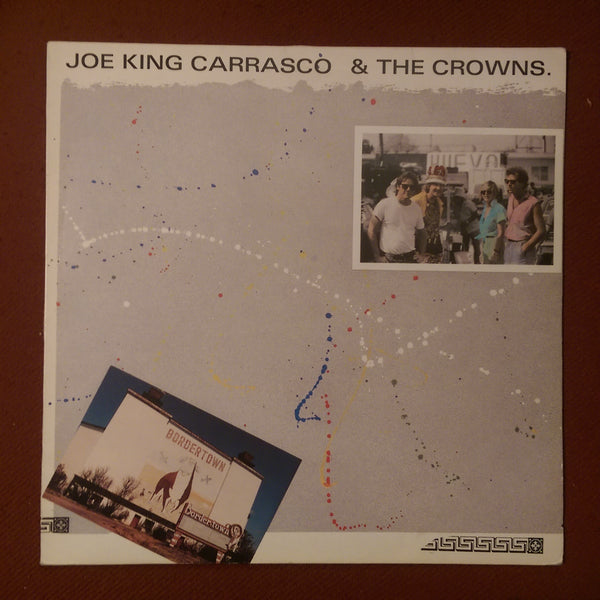 Joe King Carrasco & The Crowns - Bordertown LP