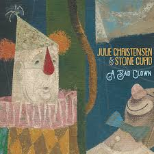 Julie Christensen & Stone Cupid - A Sad Clown CD