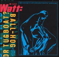 Mike Watt - Ball-Hog Or Tugboat LP