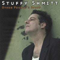Stuffy Shmitt - Other Peoples Stuff CD