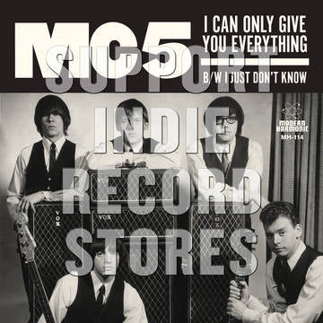 "MC5 -""I Can Only Give You Everything""/""I Just Don''t Know"""