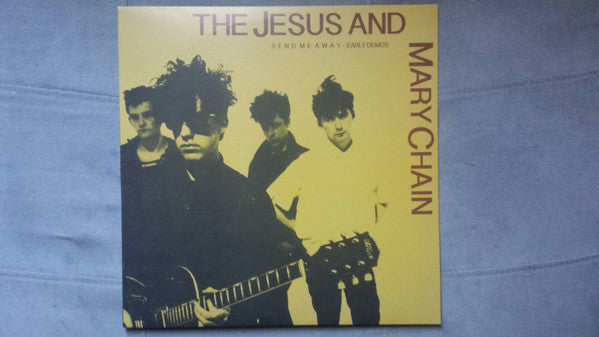 The Jesus And Mary Chain ‎– Send Me Away - Early Demos
