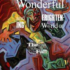 The Fall - The Wonderful and the Frightening World of the Fall LP