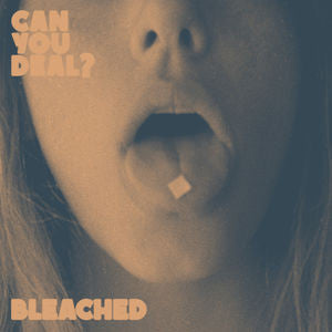 "Bleached - Can You Deal? 12"" EP"